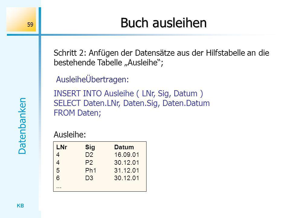 """Buch ausleihen Schritt 2: Anfügen der Datensätze aus der Hilfstabelle an die bestehende Tabelle """"Ausleihe ;"""