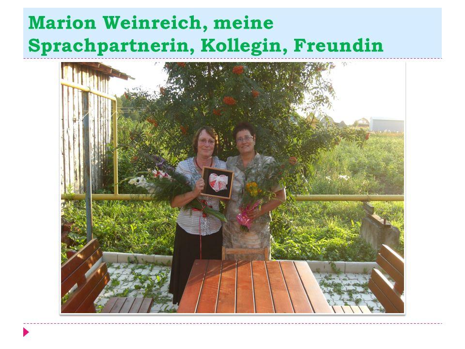 Marion Weinreich, meine Sprachpartnerin, Kollegin, Freundin