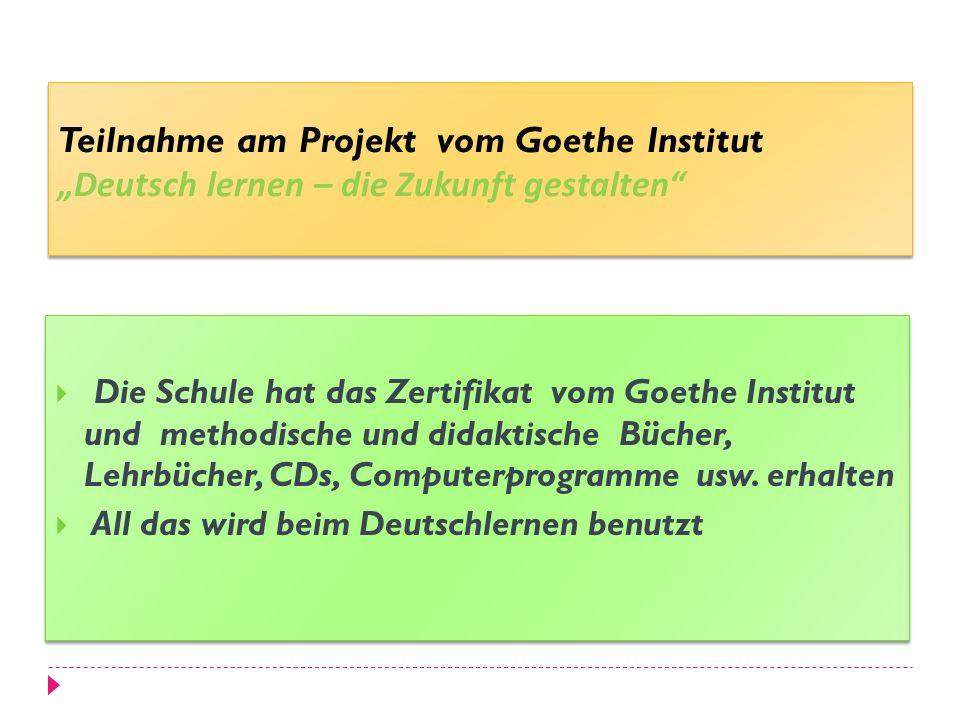 """Teilnahme am Projekt vom Goethe Institut """"Deutsch lernen – die Zukunft gestalten"""