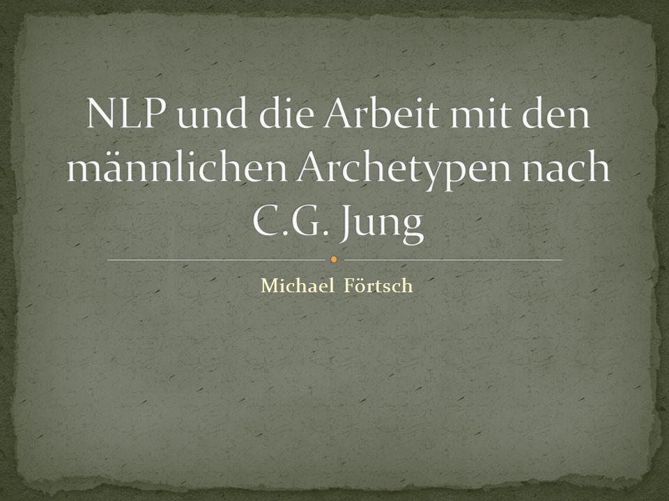 NLP und die Arbeit mit den männlichen Archetypen nach C.G. Jung