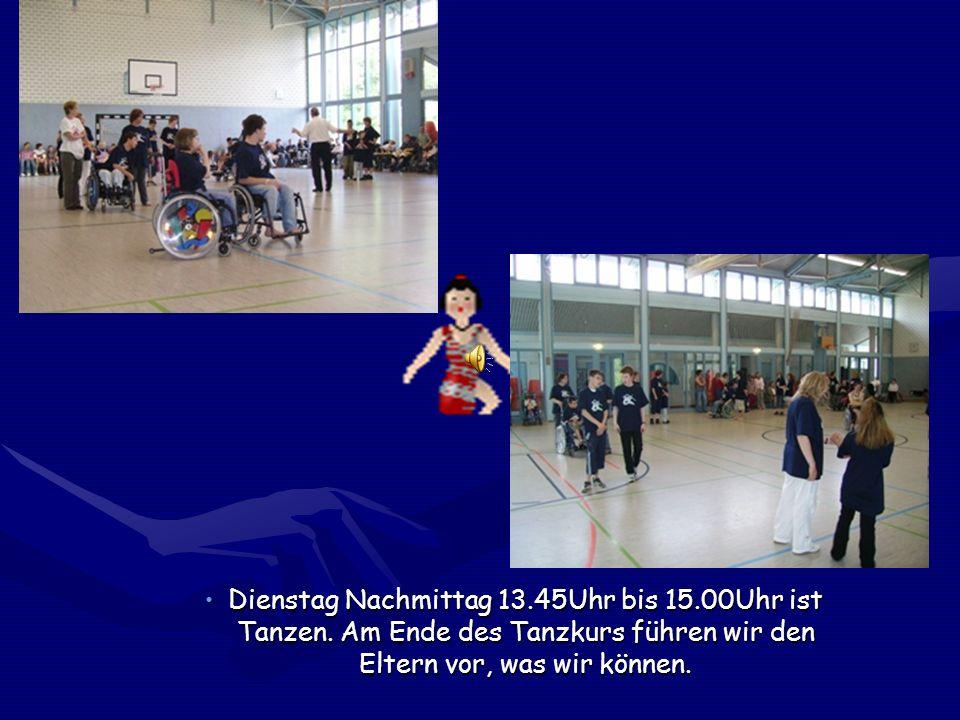 Dienstag Nachmittag 13. 45Uhr bis 15. 00Uhr ist Tanzen