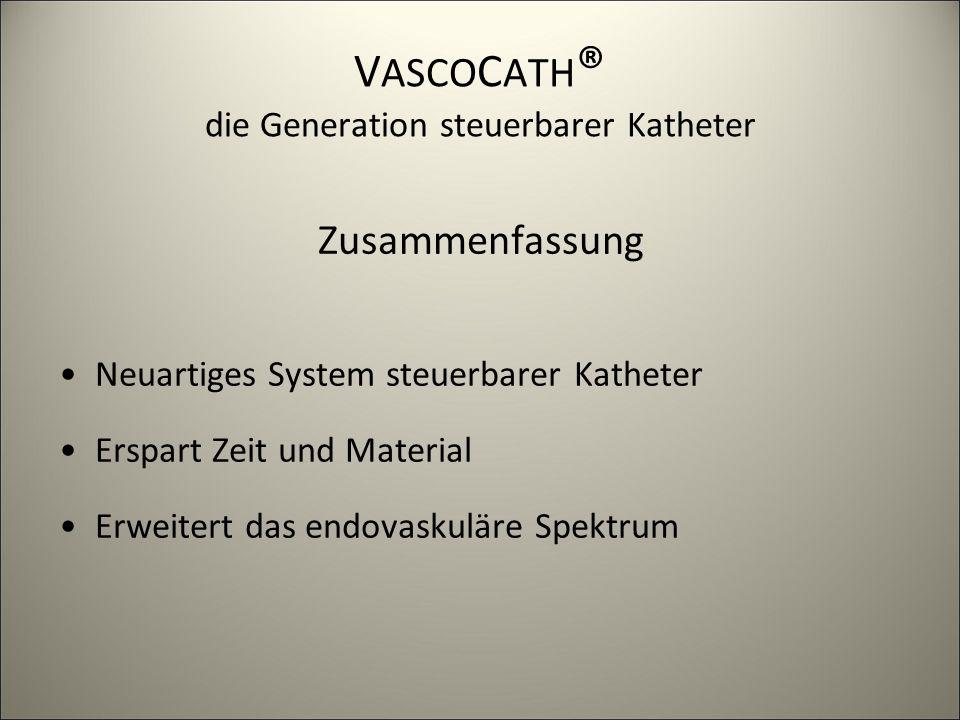 VASCOCATH® die Generation steuerbarer Katheter