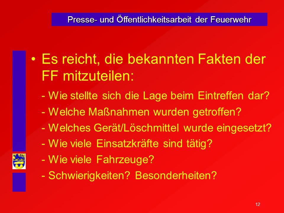 Es reicht, die bekannten Fakten der FF mitzuteilen: