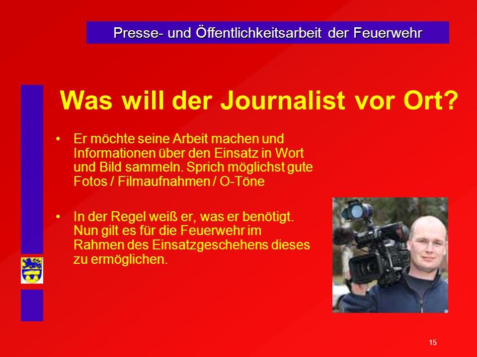 Was will der Journalist vor Ort