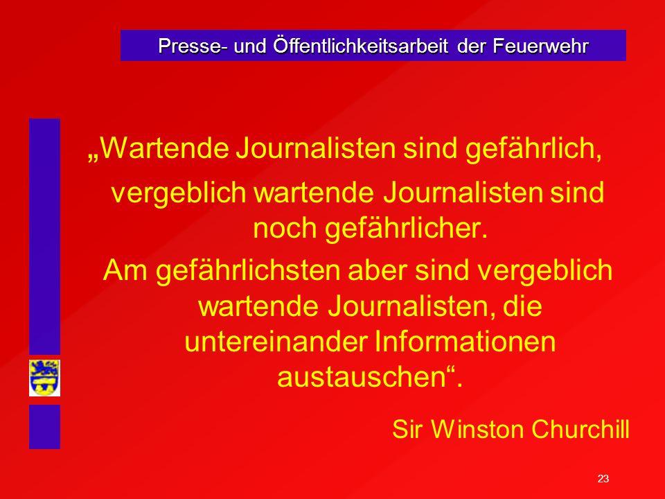 vergeblich wartende Journalisten sind noch gefährlicher.