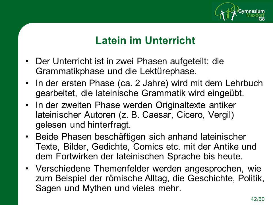 Latein im Unterricht Der Unterricht ist in zwei Phasen aufgeteilt: die Grammatikphase und die Lektürephase.