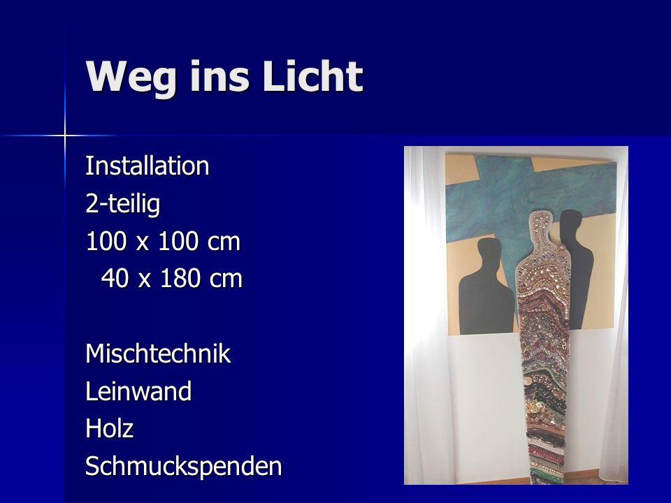 Weg ins Licht Installation 2-teilig 100 x 100 cm 40 x 180 cm Mischtechnik Leinwand Holz Schmuckspenden