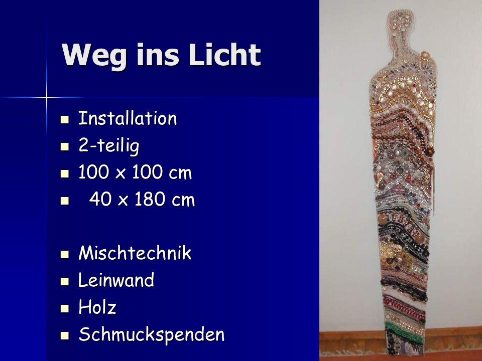 Weg ins Licht Installation 2-teilig 100 x 100 cm 40 x 180 cm