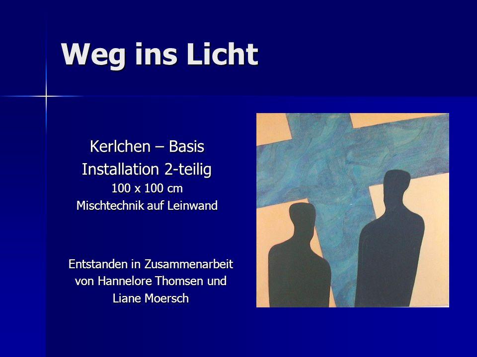 Weg ins Licht Kerlchen – Basis Installation 2-teilig 100 x 100 cm