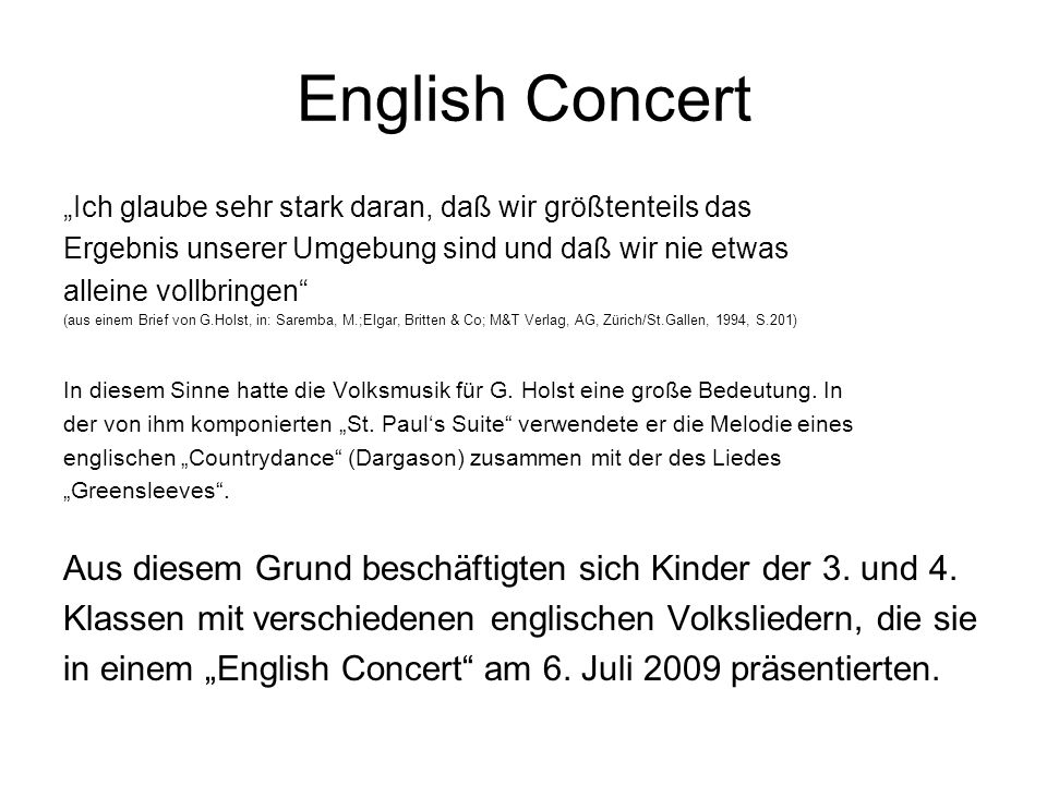 """English Concert """"Ich glaube sehr stark daran, daß wir größtenteils das. Ergebnis unserer Umgebung sind und daß wir nie etwas."""