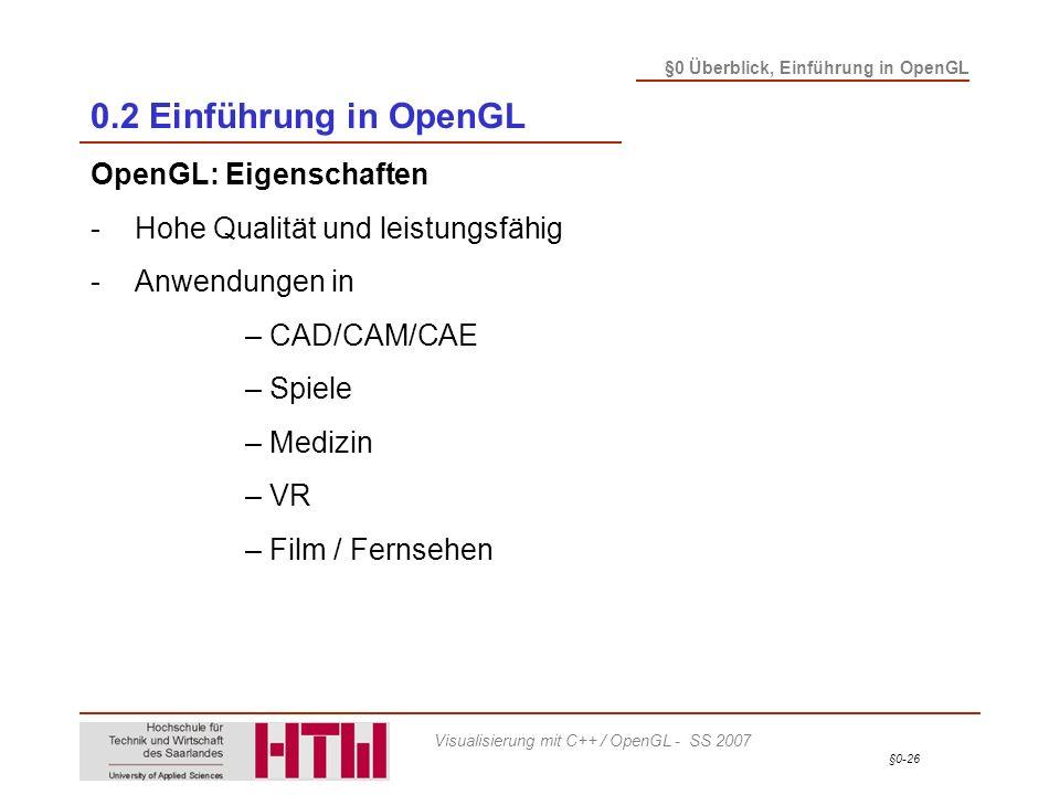 0.2 Einführung in OpenGL OpenGL: Eigenschaften