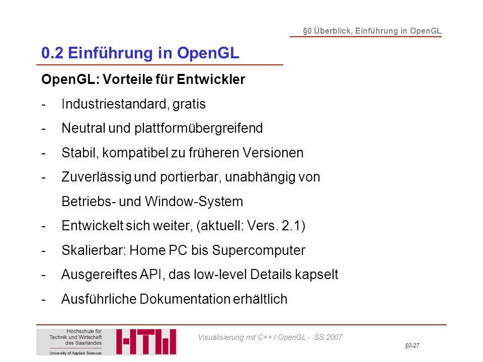 0.2 Einführung in OpenGL OpenGL: Vorteile für Entwickler