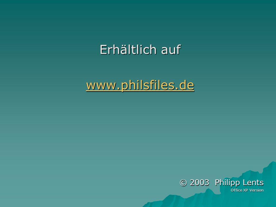 Erhältlich auf www.philsfiles.de © 2003 Philipp Lents