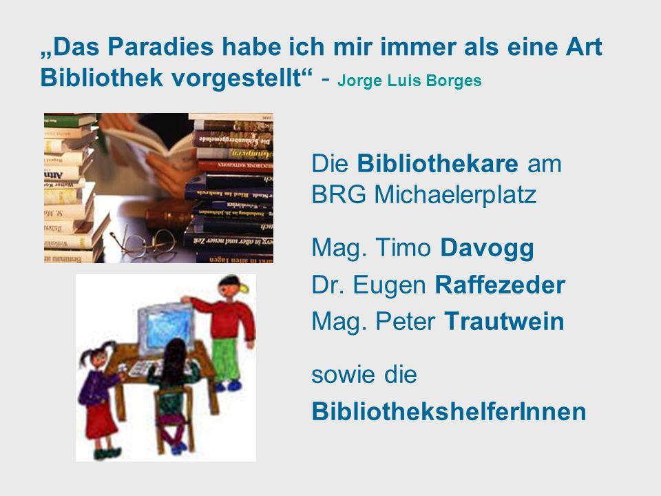 """""""Das Paradies habe ich mir immer als eine Art Bibliothek vorgestellt - Jorge Luis Borges"""