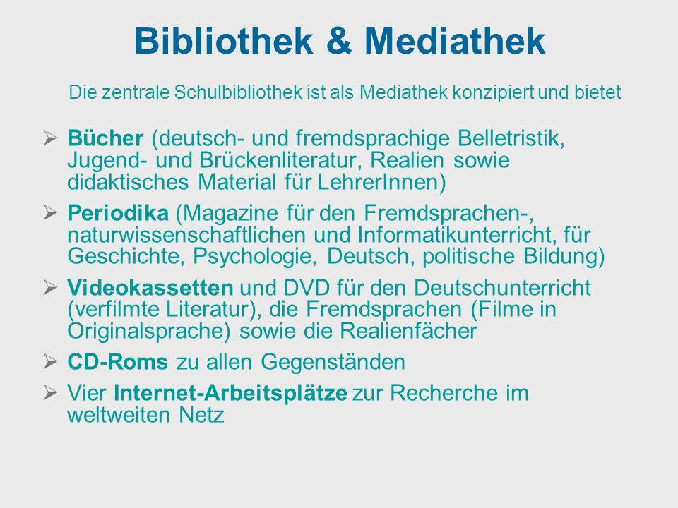 Bibliothek & Mediathek Die zentrale Schulbibliothek ist als Mediathek konzipiert und bietet