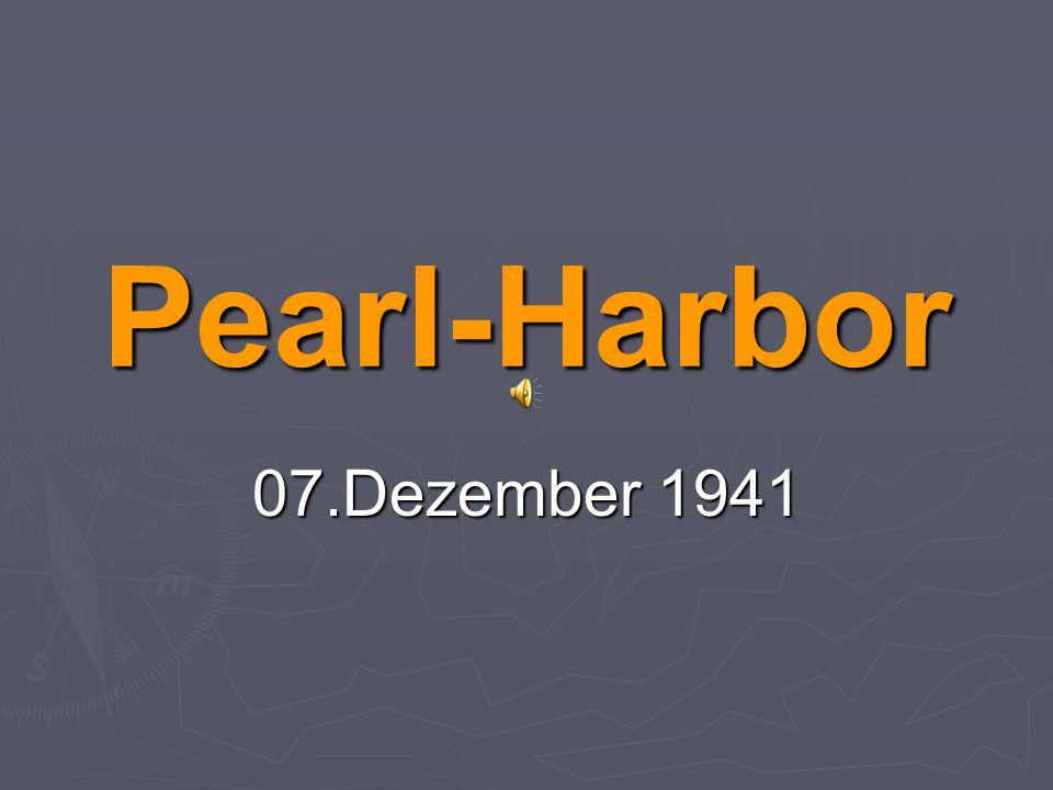 Pearl-Harbor 07.Dezember 1941