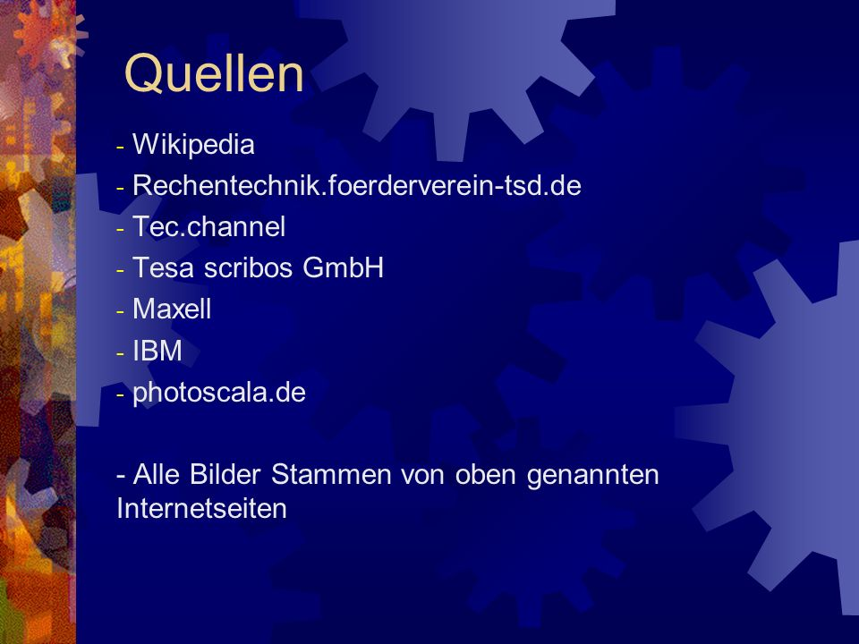 Quellen Wikipedia Rechentechnik.foerderverein-tsd.de Tec.channel