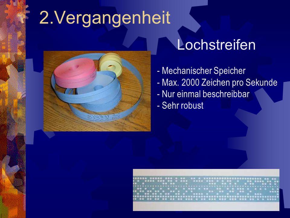 2.Vergangenheit Lochstreifen - Mechanischer Speicher