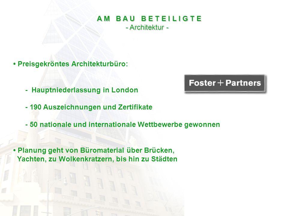 A M B A U B E T E I L I G T E - Architektur - • Preisgekröntes Architekturbüro: - Hauptniederlassung in London.