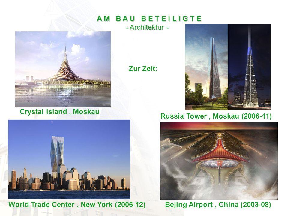 A M B A U B E T E I L I G T E - Architektur - Zur Zeit: Crystal Island , Moskau. Russia Tower , Moskau (2006-11)