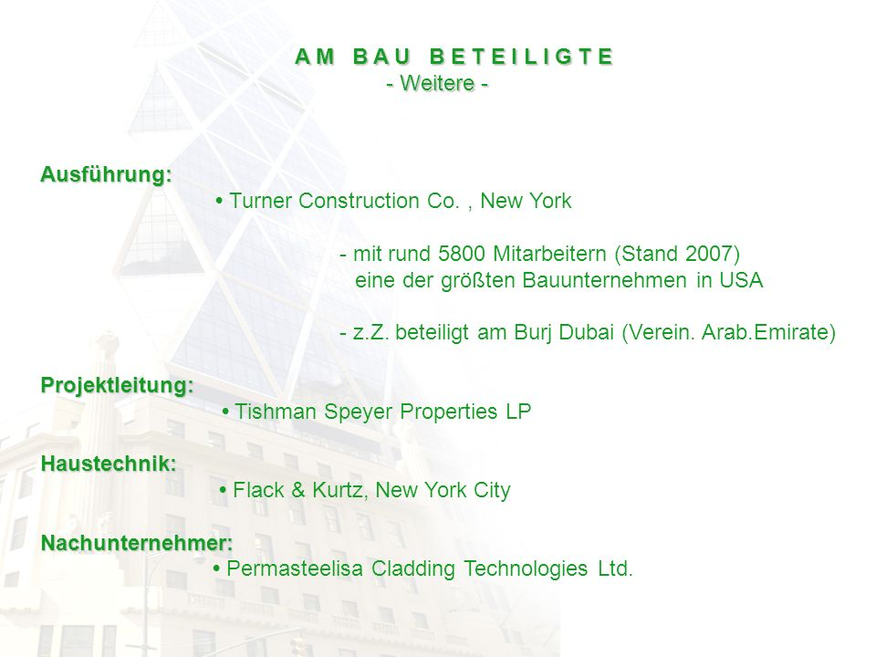 A M B A U B E T E I L I G T E - Weitere - Ausführung: • Turner Construction Co. , New York. - mit rund 5800 Mitarbeitern (Stand 2007)