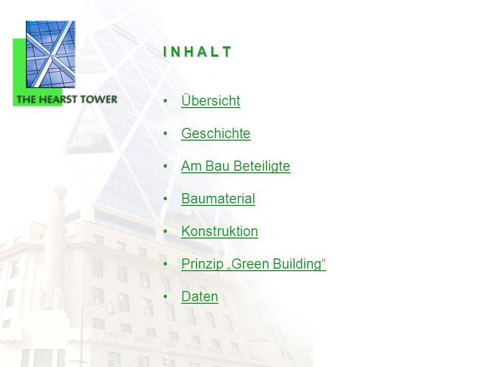 """I N H A L T Übersicht. Geschichte. Am Bau Beteiligte. Baumaterial. Konstruktion. Prinzip """"Green Building"""