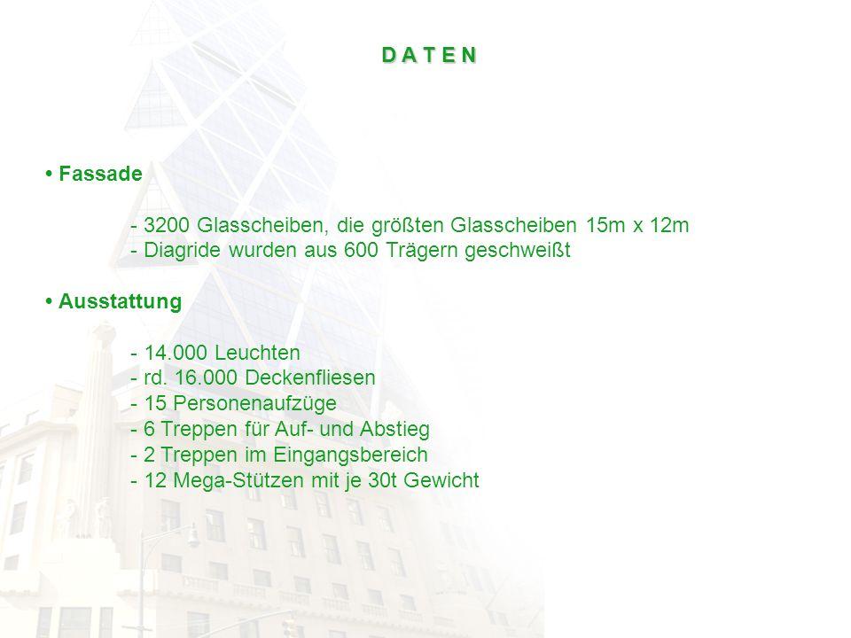 D A T E N • Fassade. 3200 Glasscheiben, die größten Glasscheiben 15m x 12m. - Diagride wurden aus 600 Trägern geschweißt.