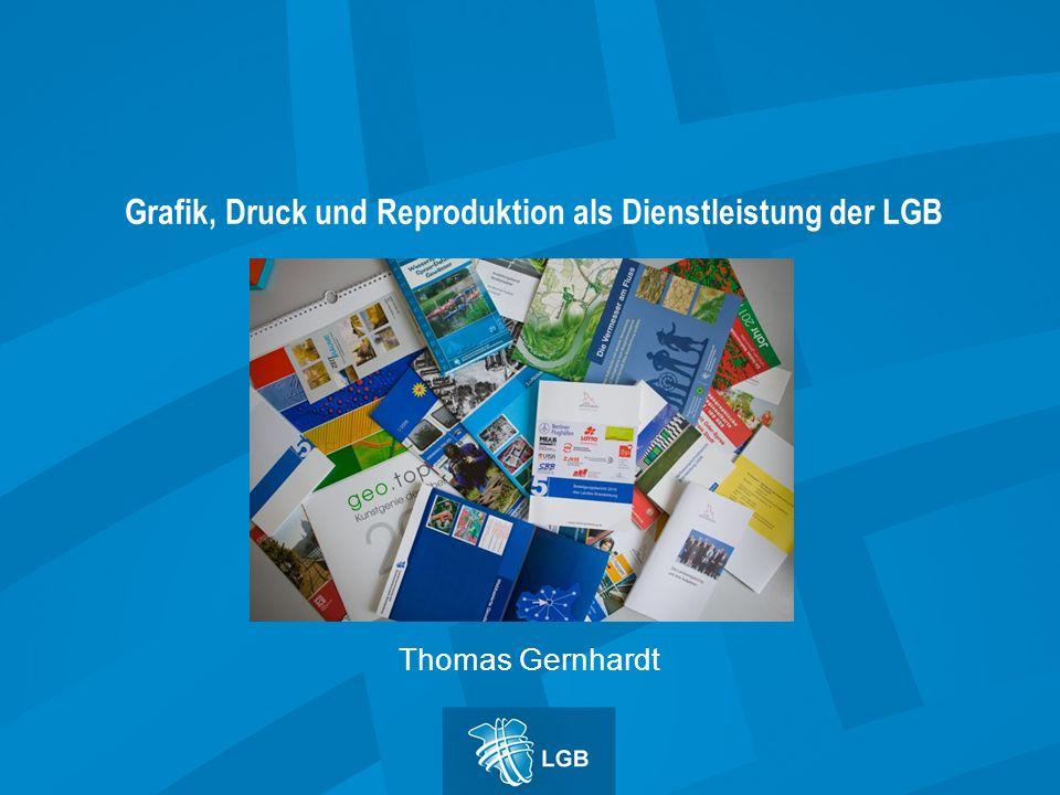 Grafik, Druck und Reproduktion als Dienstleistung der LGB