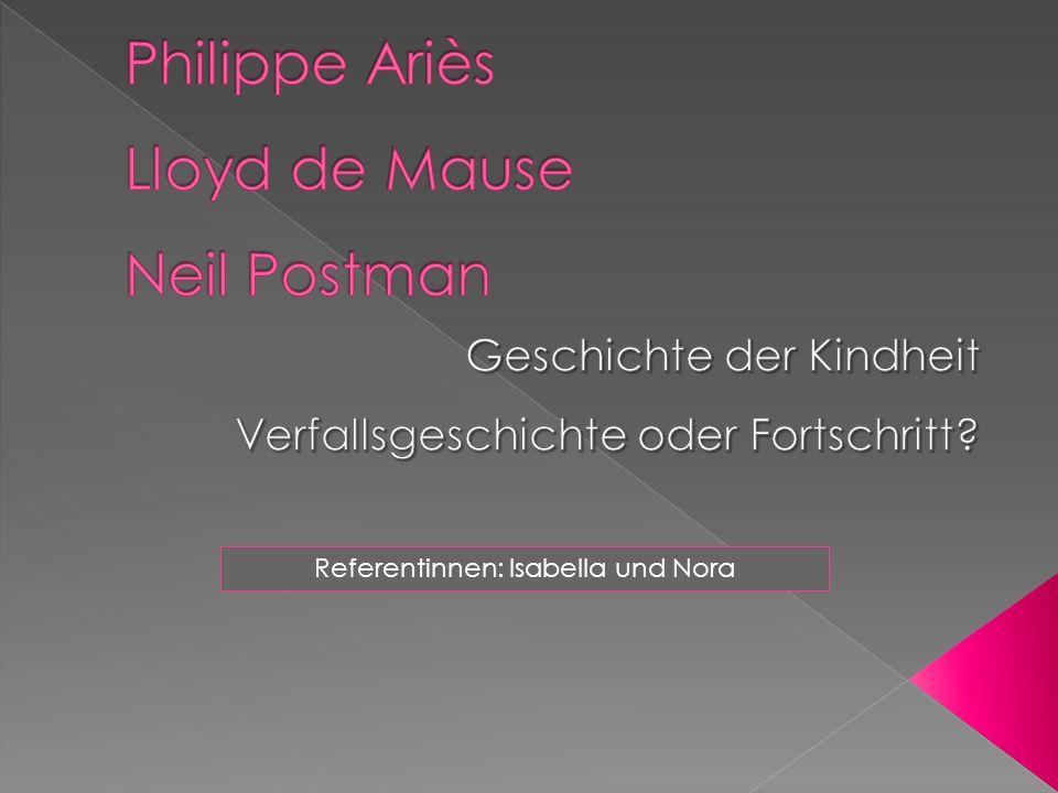 Philippe Ariès Lloyd de Mause Neil Postman