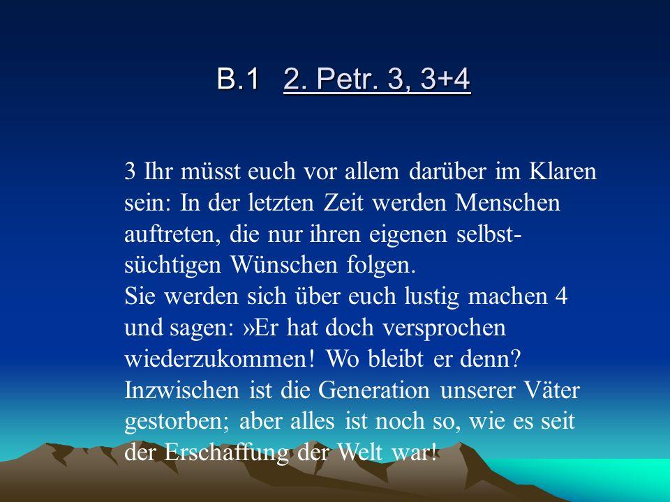 B.1 2. Petr. 3, 3+4