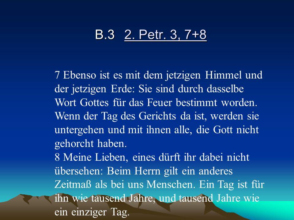 B.3 2. Petr. 3, 7+8