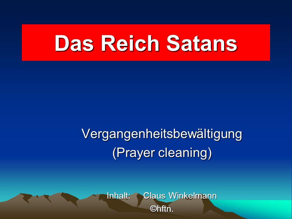 Das Reich Satans Vergangenheitsbewältigung (Prayer cleaning)