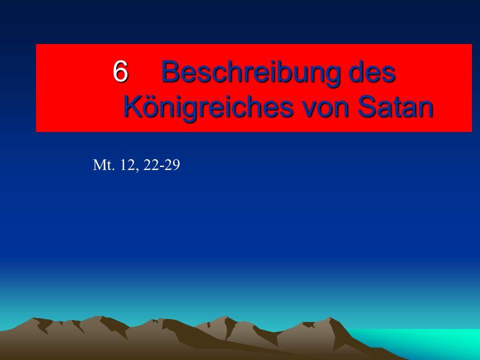 6 Beschreibung des Königreiches von Satan