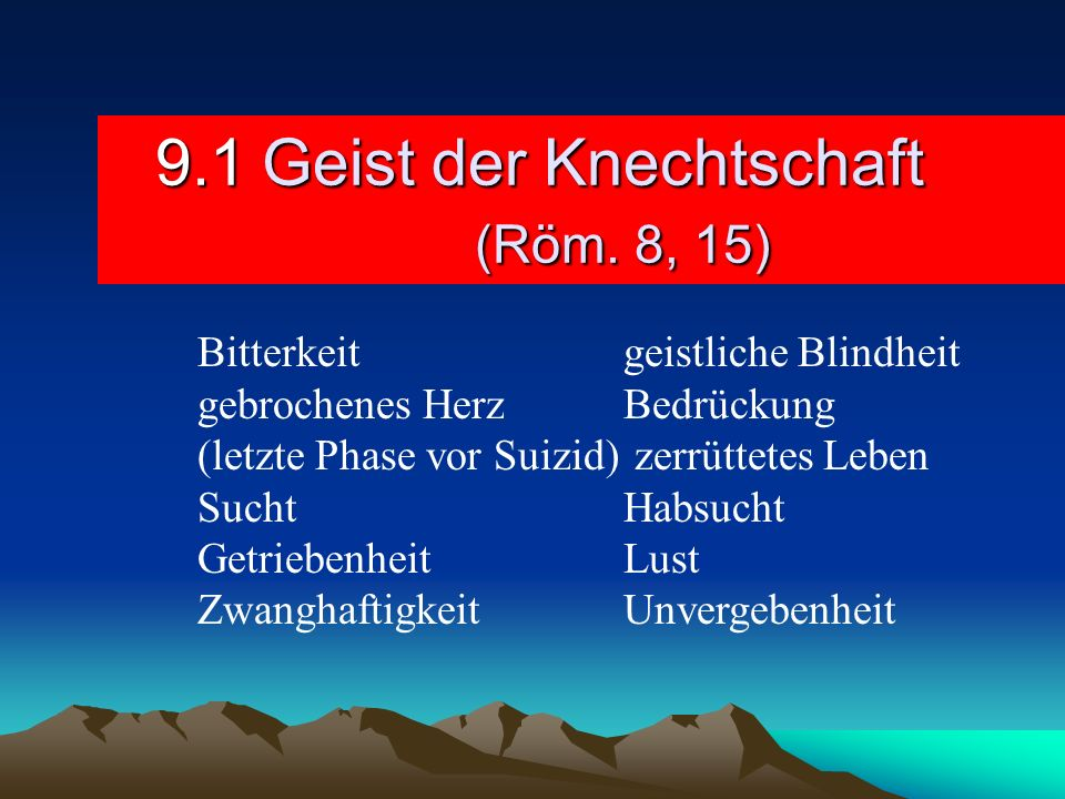 9.1 Geist der Knechtschaft (Röm. 8, 15)