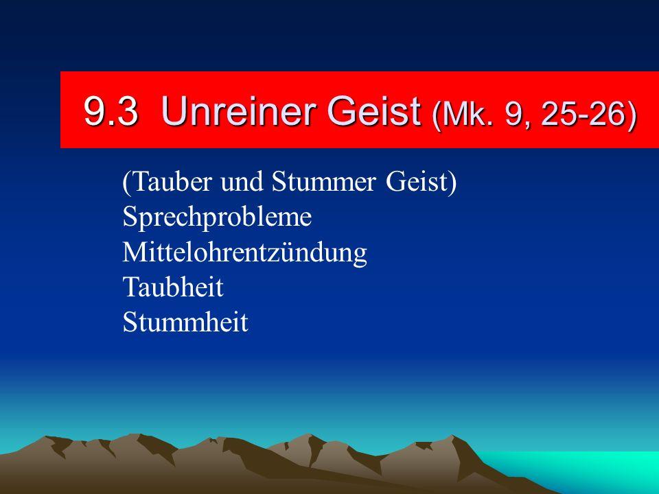 9.3 Unreiner Geist (Mk. 9, 25-26) (Tauber und Stummer Geist)