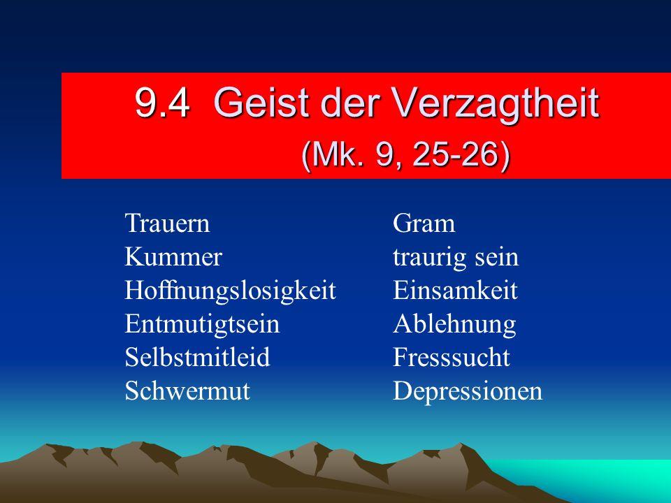 9.4 Geist der Verzagtheit (Mk. 9, 25-26)