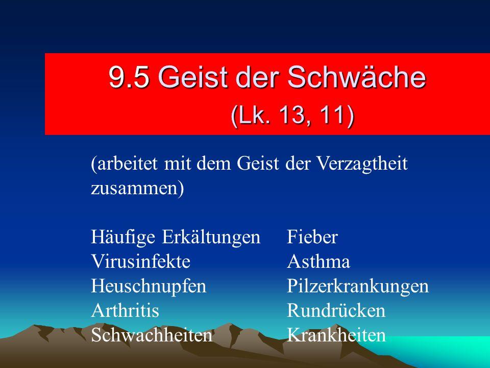 9.5 Geist der Schwäche (Lk. 13, 11)