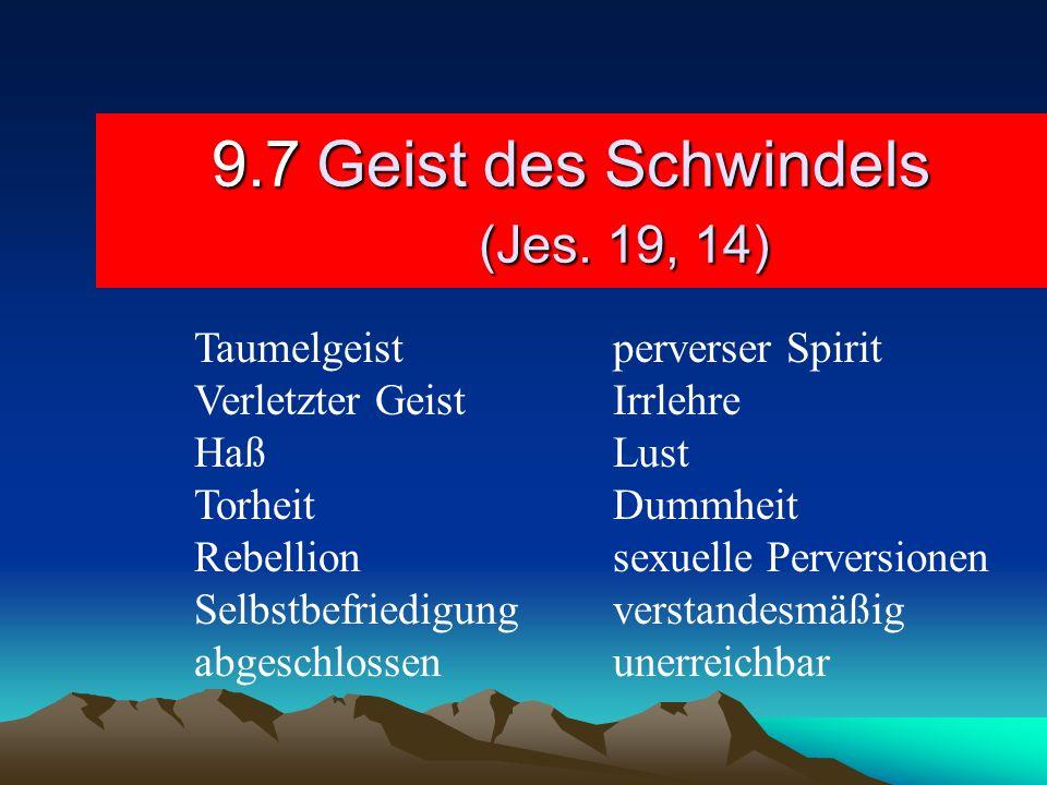 9.7 Geist des Schwindels (Jes. 19, 14)