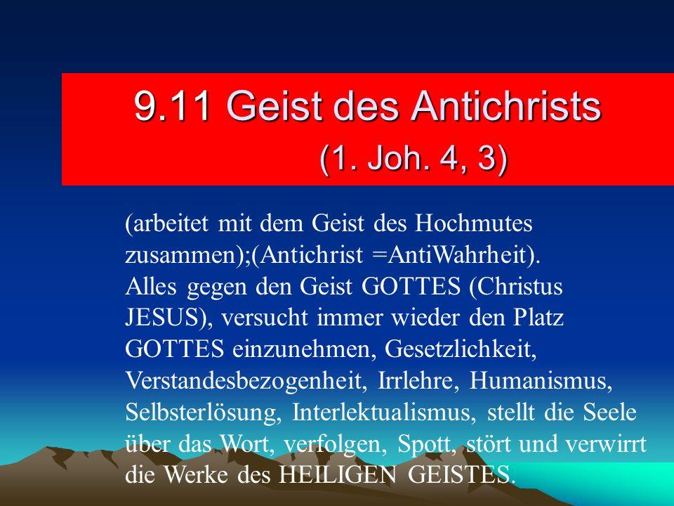 9.11 Geist des Antichrists (1. Joh. 4, 3)