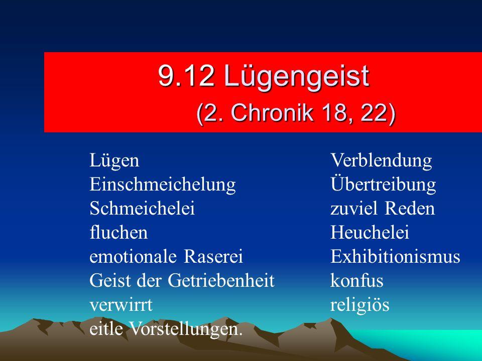 9.12 Lügengeist (2. Chronik 18, 22) Lügen Verblendung