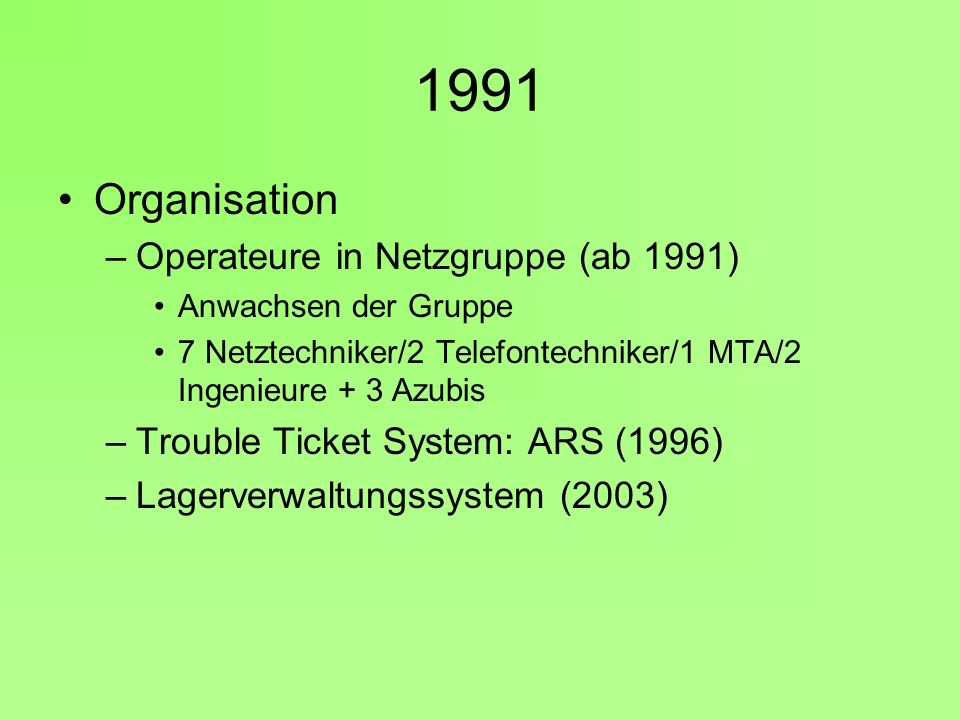 1991 Organisation Operateure in Netzgruppe (ab 1991)