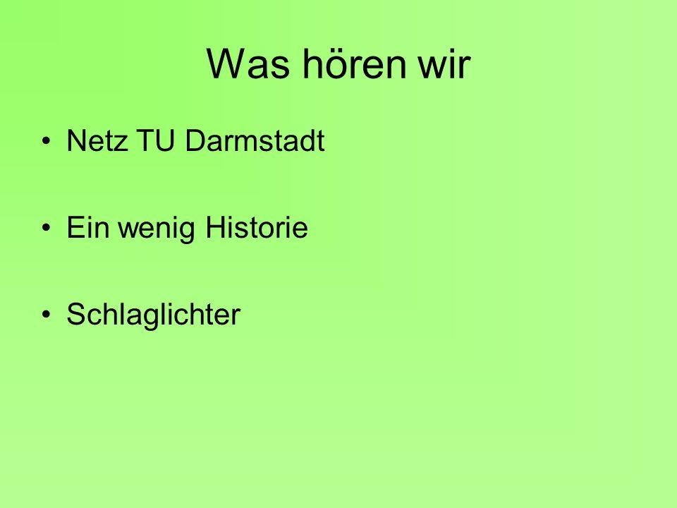 Was hören wir Netz TU Darmstadt Ein wenig Historie Schlaglichter