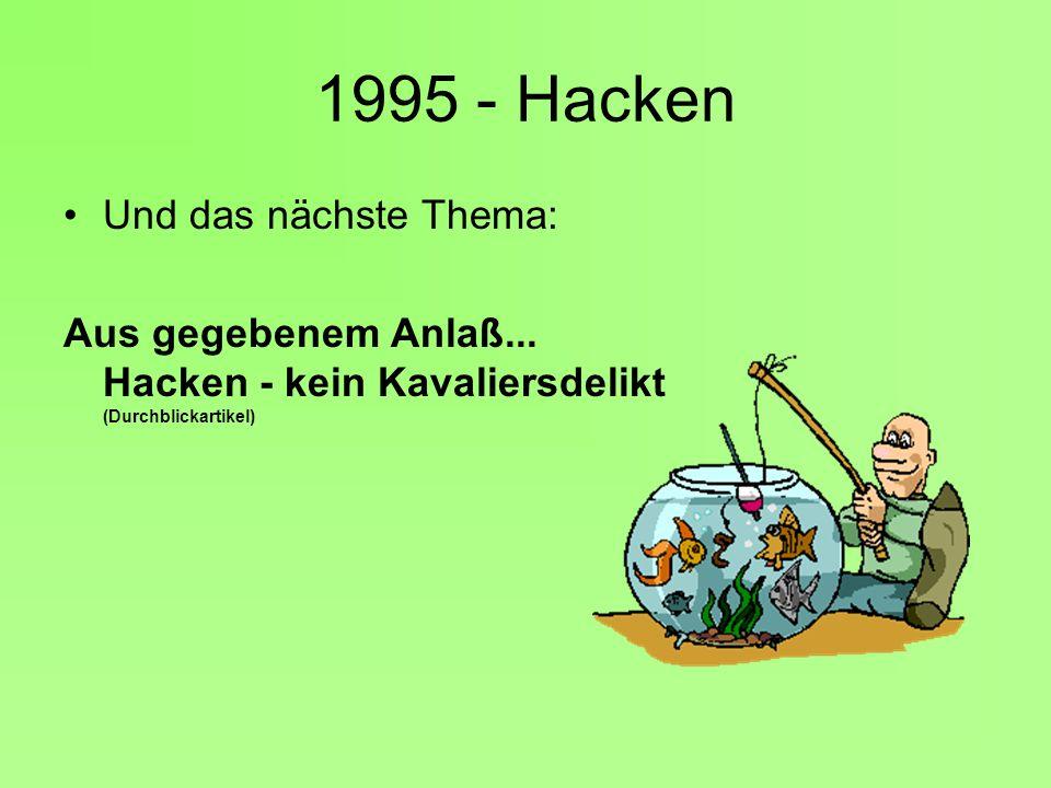 1995 - Hacken Und das nächste Thema: