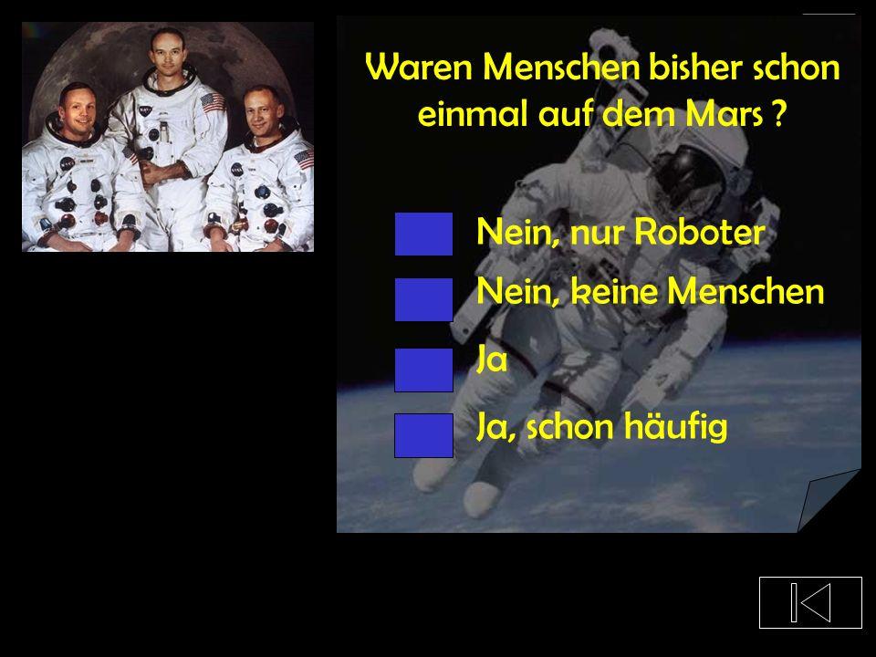 Waren Menschen bisher schon einmal auf dem Mars