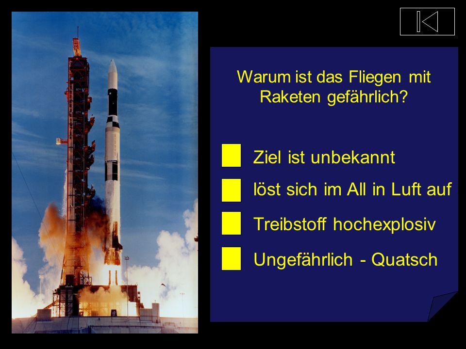 Warum ist das Fliegen mit Raketen gefährlich