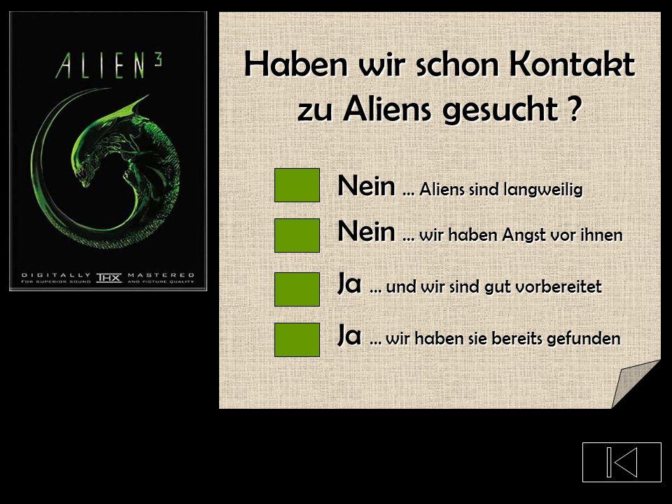 Haben wir schon Kontakt zu Aliens gesucht