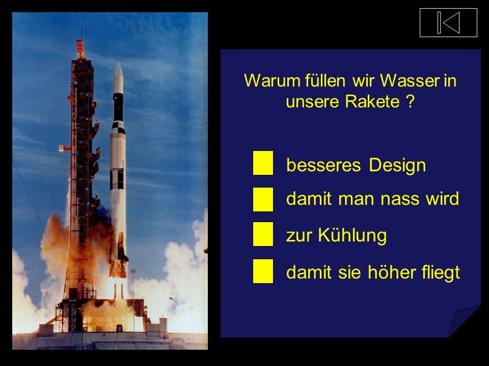 Warum füllen wir Wasser in unsere Rakete