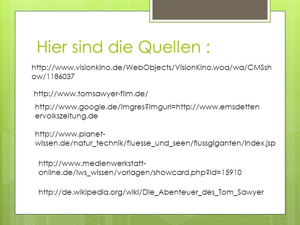 Hier sind die Quellen : http://www.visionkino.de/WebObjects/VisionKino.woa/wa/CMSshow/1186037. http://www.tomsawyer-film.de/
