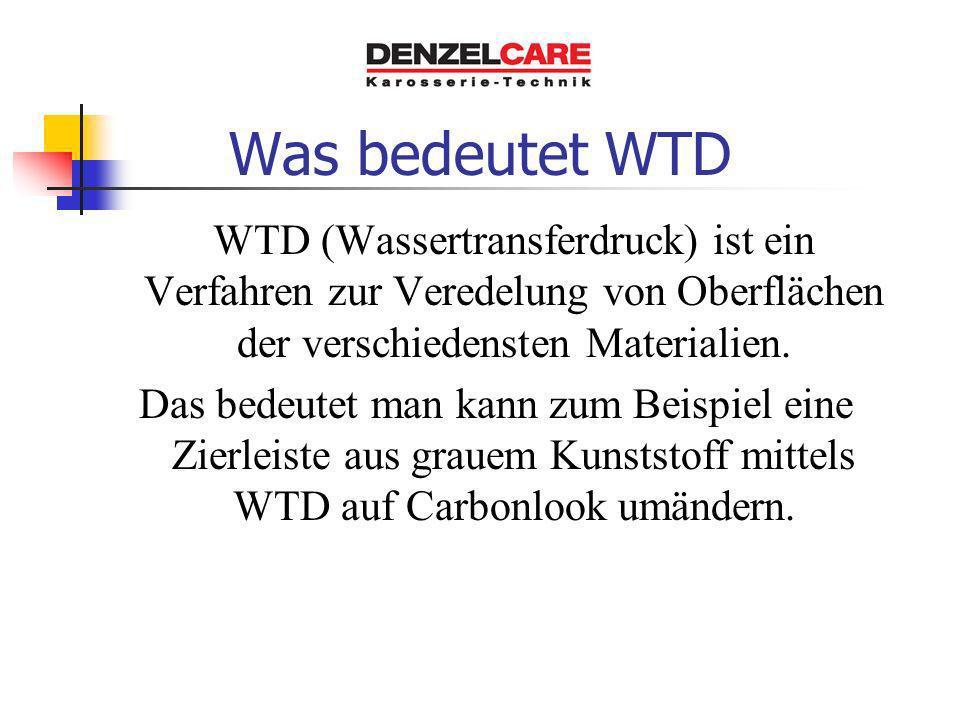 Was bedeutet WTD WTD (Wassertransferdruck) ist ein Verfahren zur Veredelung von Oberflächen der verschiedensten Materialien.