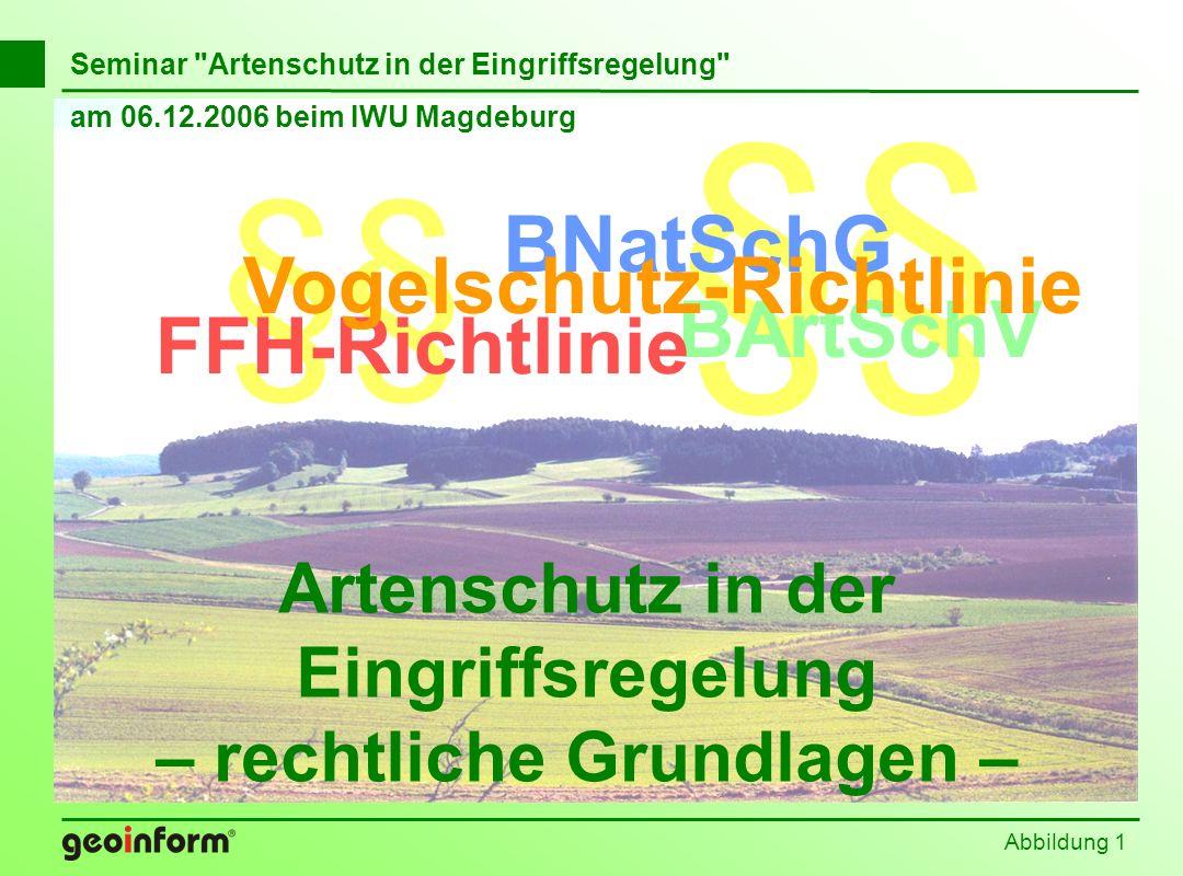 §§ §§ BNatSchG Vogelschutz-Richtlinie BArtSchV FFH-Richtlinie
